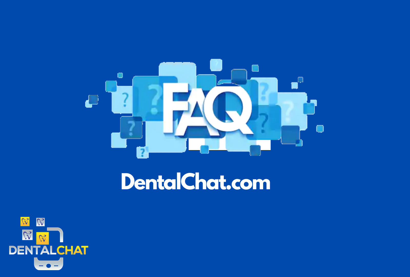 Live Dental Chatting Online with Local Dentists Online and DentalChat FAQ